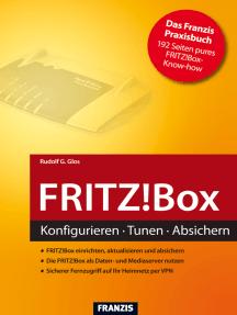 FRITZ!Box: Konfigurieren - Tunen - Absichern