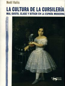 La cultura de la cursilería: Mal gusto, clase y kitsch en la España moderna