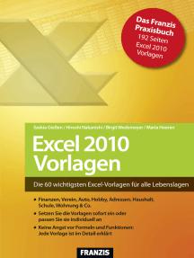 Excel 2010 Vorlagen: Die 60 wichtigsten Excel-Vorlagen für alle Lebenslagen