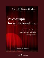 Psicoterapia breve psicoanalítica: Una experiencia de psicoanálisis aplicado. Clínica y teoría