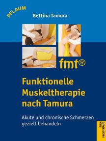 Funktionelle Muskeltherapie nach Tamura: Akute und chronische Schmerzen gezielt behandeln