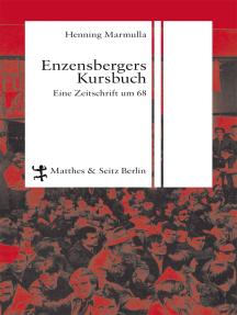 Enzensbergers Kursbuch: Eine Zeitschrift um 68