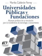 Universidades Públicas y Fundaciones. Alcances Jurídicos de su vinculación para la transferencia de tecnología y conocimiento