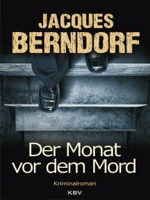 Der Monat vor dem Mord: Kriminalroman