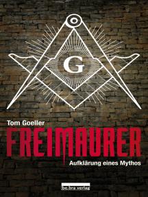 Freimaurer: Aufklärung eines Mythos