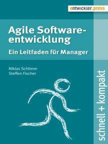 Agile Softwareentwicklung: Ein Leitfaden für Manager