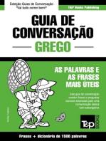 Guia de Conversação Português-Grego e dicionário conciso 1500 palavras