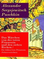 Das Märchen von der toten Prinzessin und den sieben Recken / Die leblose/tote Prinzessin (Schneewittchen)