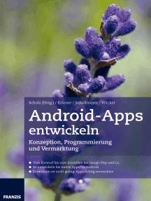 Android-Apps entwickeln: Konzeption, Programmierung und Vermarktung