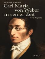 Carl Maria von Weber in seiner Zeit