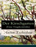 Der Kirschgarten (Eine Tragikomödie)