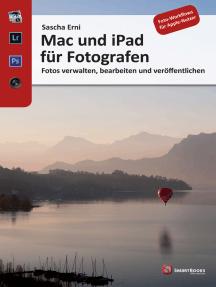 Mac und iPad für Fotografen: Fotos verwalten, bearbeiten und veröffentlichen
