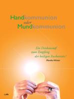 Handkommunion oder Mundkommunion