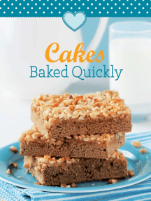 Cakes Baked Quickly: Our 100 top recipes presented in one cookbook