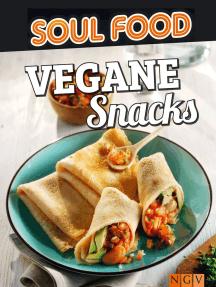Vegane Snacks: 50 vegane Rezepte zum Mitnehmen
