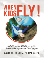 When Kids Fly: Solutions for Children with Sensory Integration Challenges