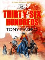 The Thirty Six Hundreds