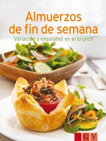 Almuerzos de fin de semana: Nuestras 100 mejores recetas en un solo libro