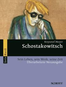 Schostakowitsch: Sein Leben, sein Werk, seine Zeit