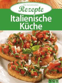 Italienische Küche: Die beliebtesten Rezepte