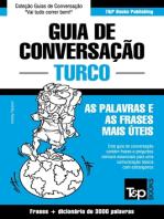Guia de Conversação Português-Turco e vocabulário temático 3000 palavras