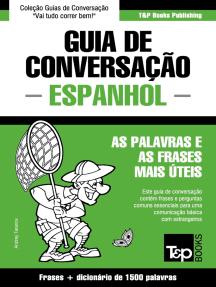 Guia de Conversação Português-Espanhol e dicionário conciso 1500 palavras
