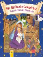 Die Biblische Geschichte - Das Wunder der Weihnacht