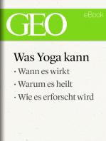 Was Yoga kann (GEO eBook Single)
