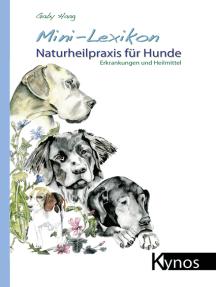 Mini-Lexikon Naturheilpraxis für Hunde: Erkrankungen und Heilmittel