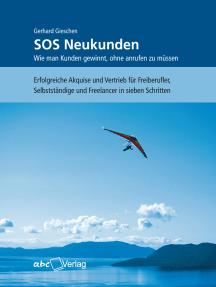SOS Neukunden: Wie man Kunden gewinnt, ohne anrufen zu müssen