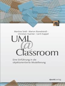 UML @ Classroom: Eine Einführung in die objektorientierte Modellierung