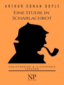 Sherlock Holmes – Eine Studie in Scharlachrot: Vollständige & Illustrierte Fassung