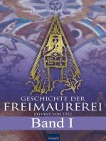 Geschichte der Freimaurerei - Band I