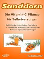 Sanddorn. Die Vitamin-C Pflanze für Selbstversorger.
