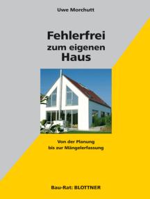 Fehlerfrei zum eigenen Haus: Von der Planung bis zur Mängelerfassung