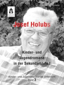 Josef Holubs Kinder- und Jugendromane in der Sekundarstufe I