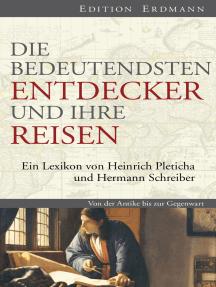 Die bedeutendsten Entdecker und ihre Reisen: Ein Lexikon von Heinrich Pleticha und Hermann Schreiber