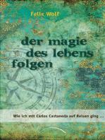 Der Magie des Lebens folgen