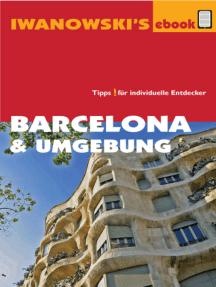 Barcelona & Umgebung - Reiseführer von Iwanowski: Individualreiseführer