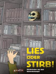 Lies oder stirb!: Mörderisches aus dem Bücherdschungel
