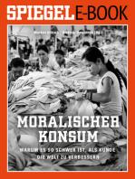 Moralischer Konsum - Warum es so schwer ist, als Kunde die Welt zu verbessern