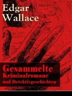 Gesammelte Kriminalromane und Detektivgeschichten