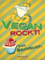 Vegan rockt! Das Backbuch