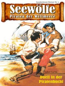 Seewölfe - Piraten der Weltmeere 5: Duell in der Piratenbucht