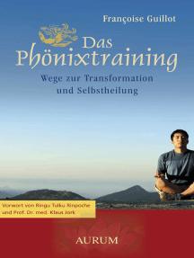 Das Phönixtraining: Wege zur Transformation und Selbstheilung
