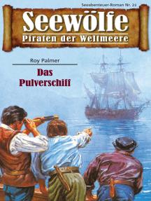 Seewölfe - Piraten der Weltmeere 21: Das Pulverschiff