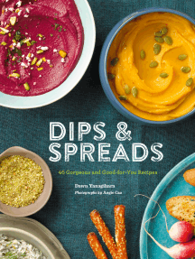 Dips & Spreads: 45 Gorgeous and Good-for-You Recipes