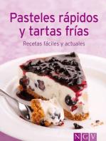Pasteles rápidos y tartas frías: Nuestras 100 mejores recetas en un solo libro