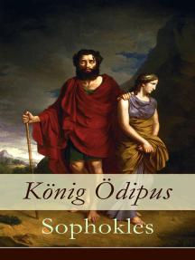 König Ödipus: Der zweite Teil der Thebanischen Trilogie
