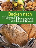 Backen nach Hildegard von Bingen